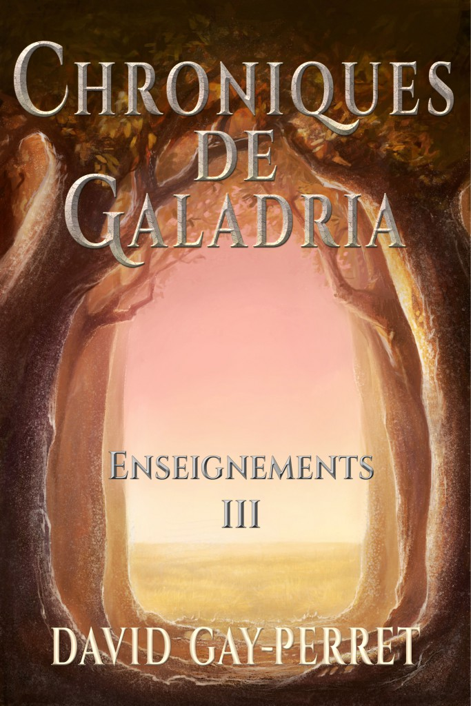 Chroniques de Galadria III ~ Enseignements ~